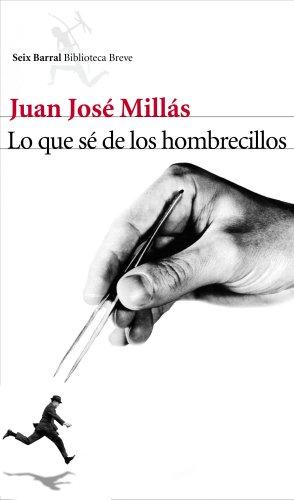 'Lo que sé de los hombrecillos' de Juan José Millás