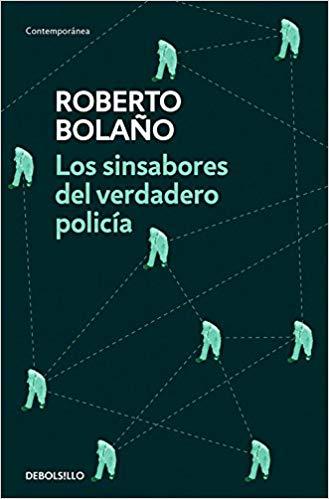 Los sinsabores del verdadero policía de Roberto Bolaño
