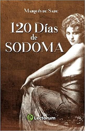 Libros incompletos de grandes escritores: Los 120 días de Sodoma
