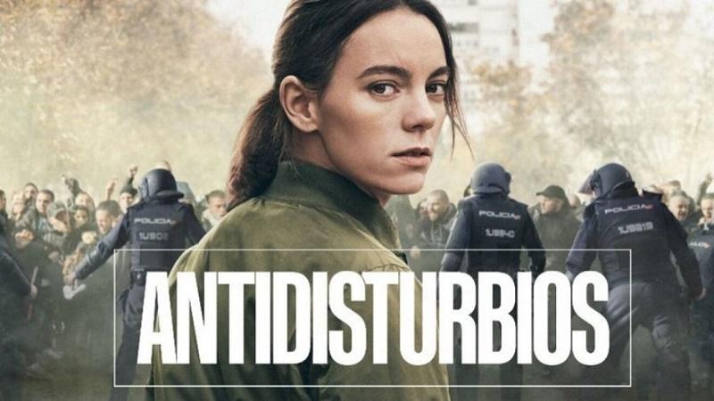 Series españolas de 2020: Antidisturbios